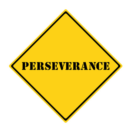 perseverance: A yellow and black diamond shaped road sign with the word PERSEVERANCE making a great concept. Stock Photo