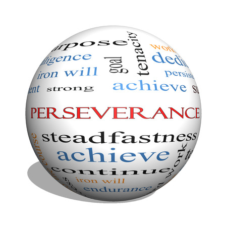 stay on course: Perseverance 3D sphere Word Cloud Concept with great terms such as endurance, doggedness, purpose and more.