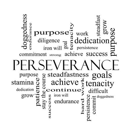 stay at the course: Perseverance Word Cloud Concept in black and white with great terms such as endurance, doggedness, purpose and more.
