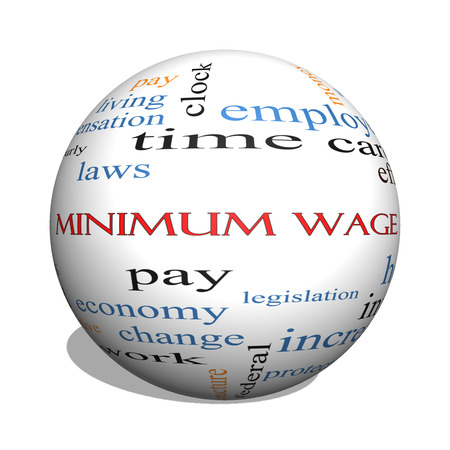 Minimum Wage 3D sphere Word Cloud Concept with great terms such as pay, laws, hourly, workers and more.