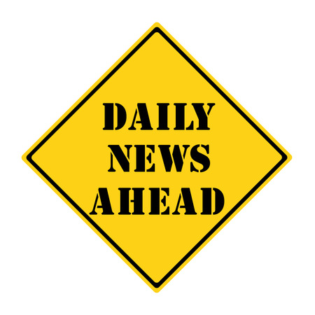 A yellow and black diamond shaped road sign with the words DAILY NEWS AHEAD making a great concept.