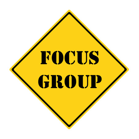 focus group: A yellow and black diamond shaped road sign with the words FOCUS GROUP making a great concept.