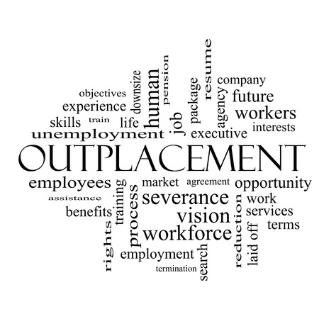 severance: Outplacement Word Cloud Concept in black and white with great terms such as company, job, workers and more. Stock Photo