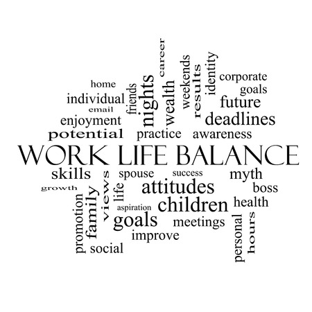 personal growth: Work Life Balance Word Cloud Concept in black and white with great terms such as family, boss, career and more.