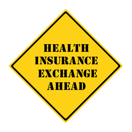 A yellow and black diamond shaped road sign with the words Health Insurance Exchange Ahead making a great concept.