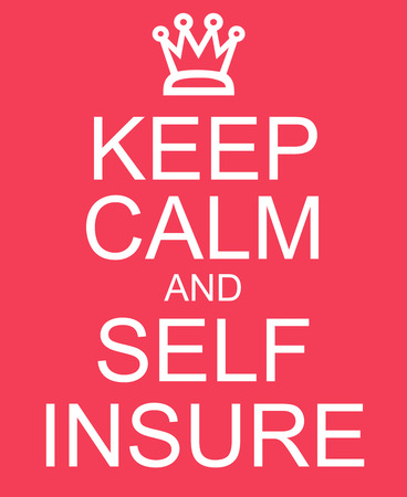 rood teken: Keep Calm and Self Insure red Sign making a great concept.