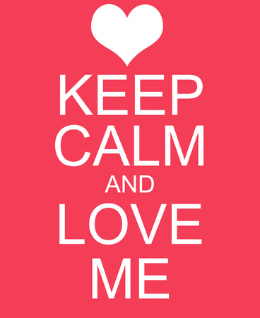 rood teken: Keep Calm and Love Me Red Sign making a great concept.