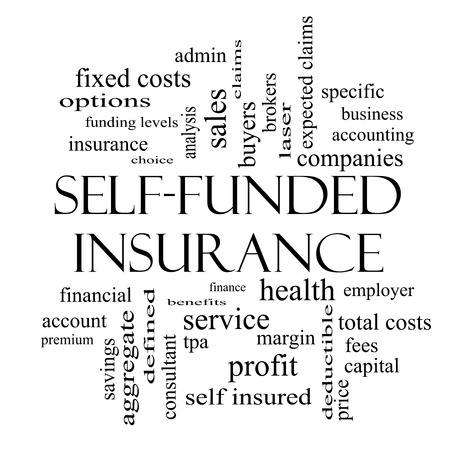 specific: Self Funded Insurance Word Cloud in black and whie with great terms such as admin, fees, specific, aggregate, claims and more.