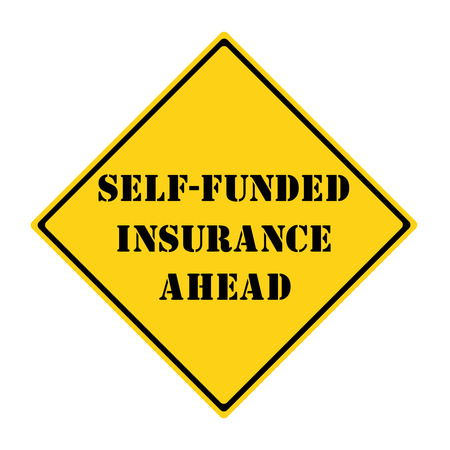 funded: Self Funded Insurance Ahead Road Sign making a great concept. Stock Photo