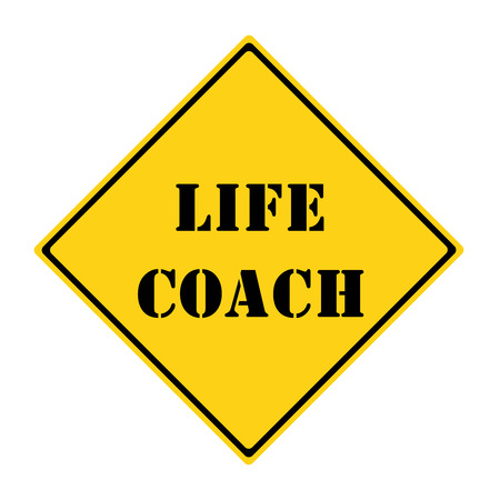 diamond shaped: A yellow and black diamond shaped road sign with the words LIFE COACH making a great concept.