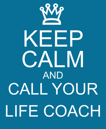 Keep Calm and Call Your Life Coach Blue Sign making a great concept