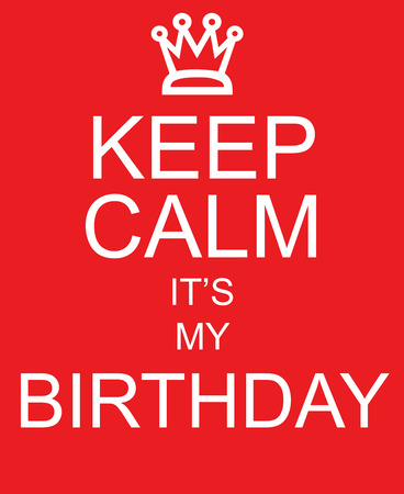 keep: Keep Calm Its My Birthday red sign with crown making a great concept Stock Photo