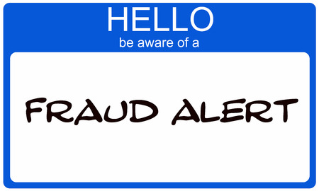 be alert: Hello Be Aware of a Fraud Alert blue name tagmaking a great concept.