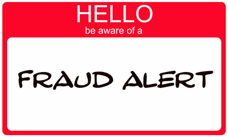 aware: Hello Be Aware of a Fraud Alert red name tagmaking a great concept.