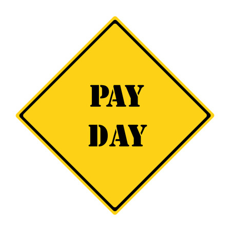 diamond shaped: A yellow and black diamond shaped road sign with the words PAY DAY making a great concept. Stock Photo
