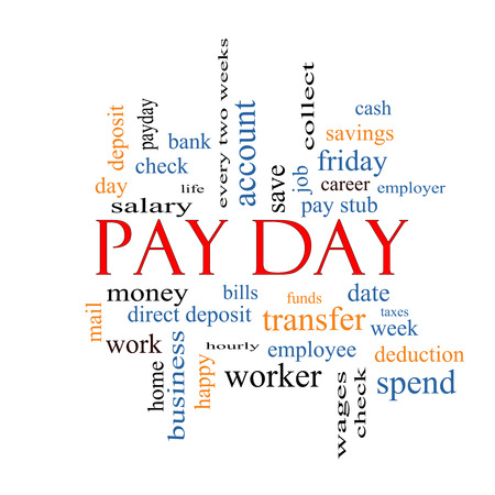 pay money: Pay Day Word Cloud Concept with great terms such as deposit, account, money, work and more.
