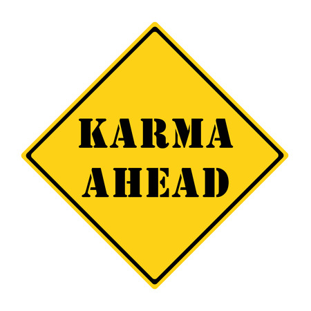 diamond shaped: A yellow and black diamond shaped road sign with the words KARMA AHEAD making a great concept.