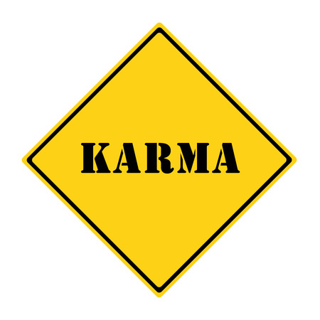 diamond shaped: A yellow and black diamond shaped road sign with the words KARMA making a great concept.