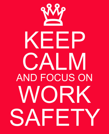 keep: Keep Calm and focus on Work Safety red sign making a great concept.