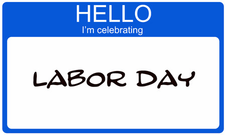 name day: Hello Im Celebrating Labor Day blue name tag making a great concept