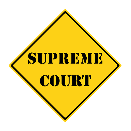 A yellow and black diamond shaped road sign with the words SUPREME COURT making a great concept.
