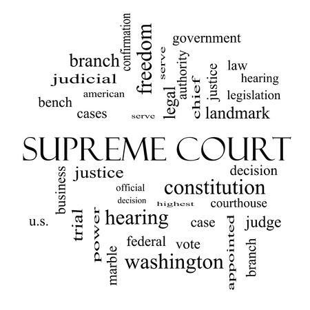 justices: Supreme Court Word Cloud Concept in black and white with great terms such as justices, federal, caes and more. Stock Photo