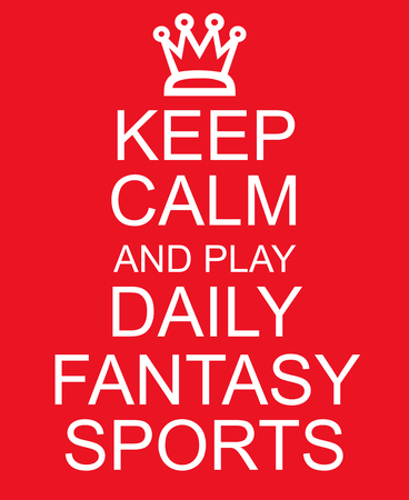 rood teken: Keep Calm and Play Daily Fantasy Sports red sign with a crown making a great concept
