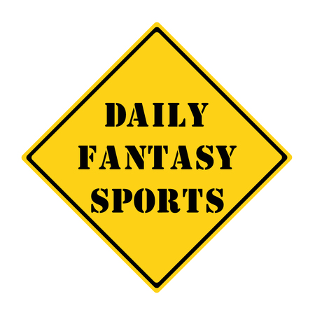 A yellow and black diamond shaped road sign with the words DAILY FANTASY SPORTS making a great concept.