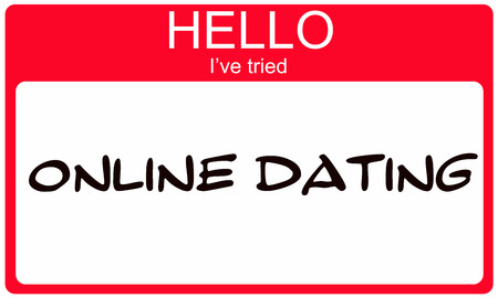 tried: Hello Ive Tried Online Dating red name tag making a great concept