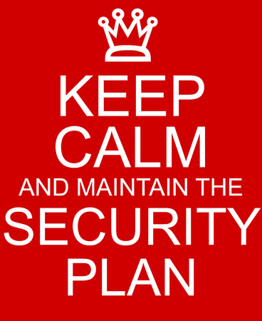 Keep Calm and maintain the Security Plan Red Sign making a great concept