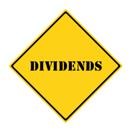 dividends: A yellow and black diamond shaped road sign with the word DIVIDENDS making a great concept. Stock Photo