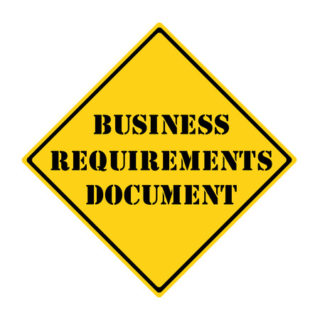 diamond shaped: A yellow and black diamond shaped road sign with the words Business Requirements Document making a great concept.