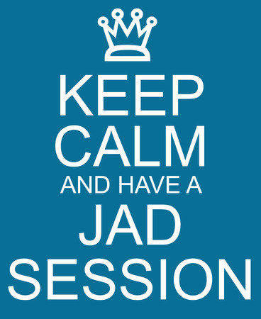 Keep Calm and Have a JAD Session Blue Sign with a crown making a great concept.