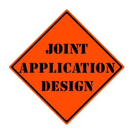 Joint Application Design Orange Road Sign making a great concept