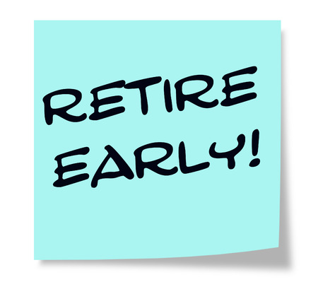 Retire, Early written on a blue sticky note making a great concept. Imagens