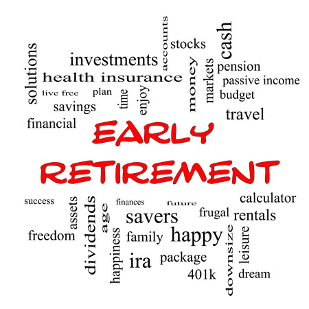 Early Retirement Word Cloud Concept in red caps with great terms such as investments, budget, downsize and more.