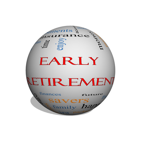 Early Retirement 3D sphere Word Cloud Concept with great terms such as investments, budget, downsize and more.