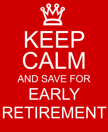 Keep Calm and Save for Early Retirement red sign with crown making a great concept Imagens
