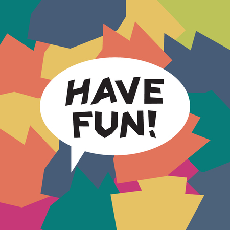 have fun: Have fun Colorful aged triangles. Have fun vector illustration. Have fun concept in flat style