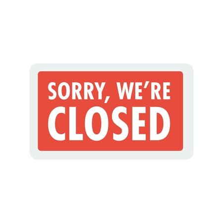 Sorry we are closed sign. Closed banner for shop retail. Close time sign 向量圖像