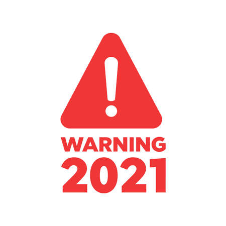 Attention please badge or banner. Warning 2021 sign design.