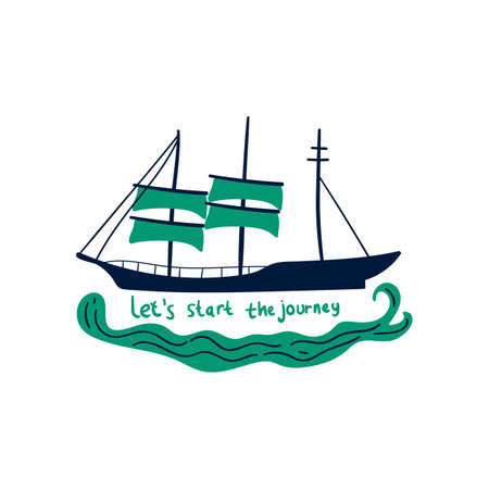 hand drawn green sailboat with text let's start the journey vector illustration. creative nautical designs for fabric, wrapping, wallpaper, textile, apparel. Vektoros illusztráció