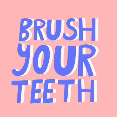hand-lettering text brush your teeth vector illustration.