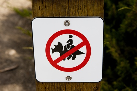 Dont ride the dinosaur sign