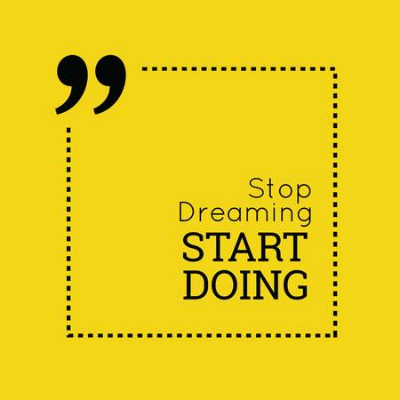strop dreaming start doing quote with yellow background vector