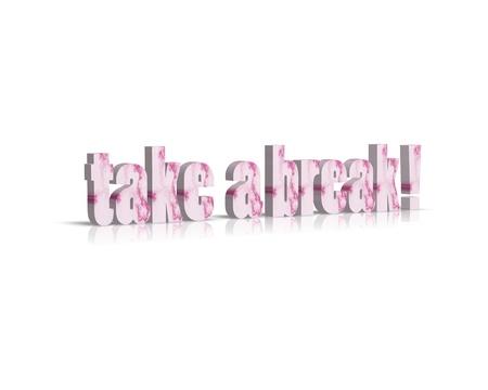 take a break: Take a Break 3d word