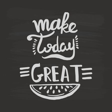 Make today great handwriting monogram calligraphy. Phrase poster graphic desing. Black and white engraved ink art. Illustration