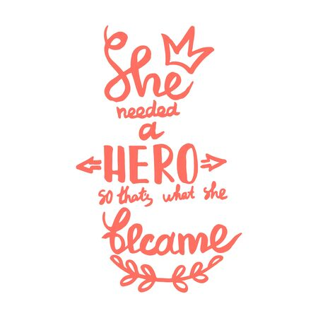She needed a hero, so thats what she became handwriting monogram calligraphy. Black and white engraved ink art.