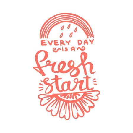 Every day is a fresh start handwriting monogram calligraphy. Phrase graphic desing. Black and white engraved ink art.
