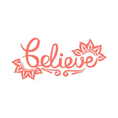Believe handwriting monogram calligraphy. Phrase poster graphic desing. Black and white engraved ink art. Illusztráció